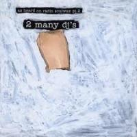 2 Many DJ's - As Heard On Radio Soulwax (LP) (cover)