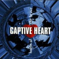 Captive Heart - Home Of The Brave