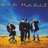 Bad Habit - Adult Orientation