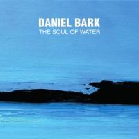 Bark, Daniel - Soul Of Water