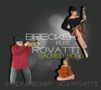 Brecker, Randy & Ada Rovatti - A Sacred Bond (2LP)