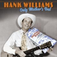 Williams, Hank - Only Mother'S Best (3LP)
