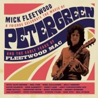 Fleetwood, Mick & Friends - Celebrate The Music Of Peter Green And The Early Years Of Fleetwood Mac (3CD)