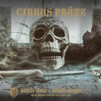 Circus Prutz - White Jazz/Black Magic