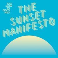 Various - Too Slow To Disco Neo  (The Sunset Manifesto)