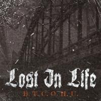 Lost In Life - B.T.C.O.H.U.