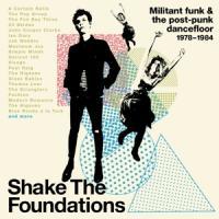 V/A - Shake The Foundations:  (Militant Funk & The Post-Punk Dancefloor 1978-1984) (3CD)