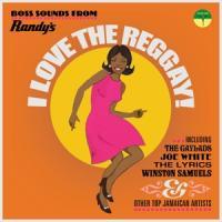 V/A - I Love The Reggay! (Boss Sounds From Randy'S Records)
