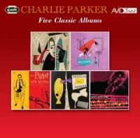 Parker, Charlie - Five Classic Albums (2CD)