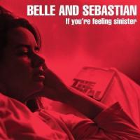 Belle & Sebastian - If You'Re Feeling Siniste