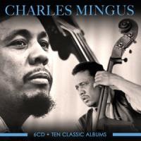 Mingus, Charles - Ten Classic Albums (6CD)