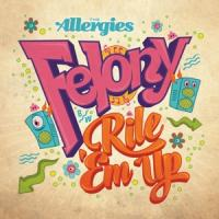 Allergies - Felony/Rile 'Em Up (7INCH)