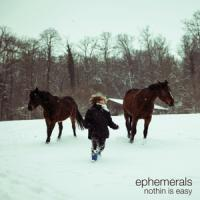 Ephemerals - Nothin Is Easy (On Blue Vinyl) (LP)