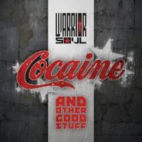 Warrior Soul - Cocaine & Other Good Stuff