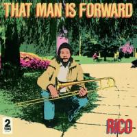Rico - That Man Is Forward  (40Th Anniversary / 2021 Remaster ) (LP)