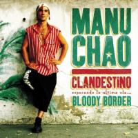 Manu Chao - Clandestino/Bloody Border (Reissue) (2LP+10I+CD)