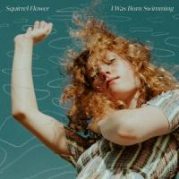 Squirrel Flower - I Was Born Swimming (LP)