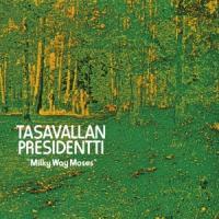Tasavallan Presidentti - Milky Way Moses (LP)