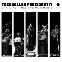Tasavallan Presidentti - Changing Times And Movements (2LP)