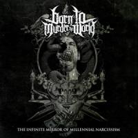 Born To Murder The World - Infinite Mirror Of Millennial Narcissism (LP)