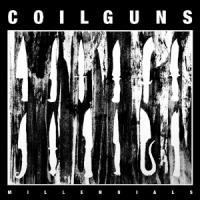 Coilguns - Millennials (LP)