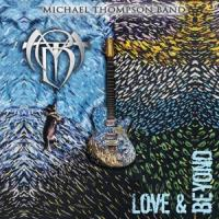 Michael Thompson Band - Love And Beyond