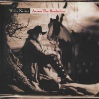 Nelson, Willie - Across The Borderline