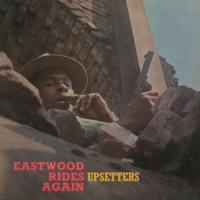 Upsetters - Eastwood Rides Again (LP)
