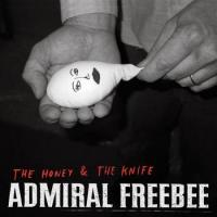 Admiral Freebee - Honey & The Knife