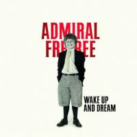 Admiral Freebee - Wake Up And Dream (LP+CD)
