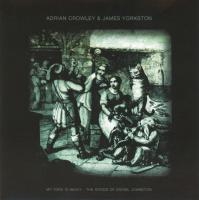 Adrian Crowley & James Yorkston - My Yoke Is Heavy: The Songs Of Daniel Johnston
