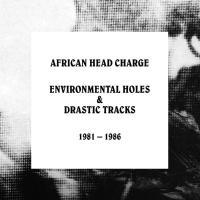 African Head Charge - Environmental Holes & Drastic Tracks 1981-1986 (5CD)