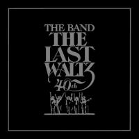 Band, The - Last Waltz (40th Anniversary Edition) (2CD)
