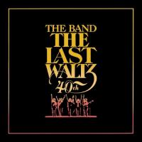 Band, The - Last Waltz (40th Anniversary Edition) (4CD+BluRay)