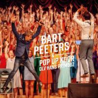 Peeters, Bart - Bart Peeters Featuring Pop-Up Koor Olv Hans Primusz