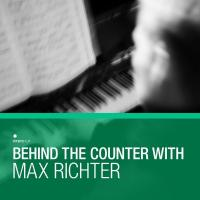 Behind the Counter With Max Richter (3LP)