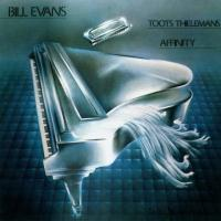 Evans, Bill & Toots Thielemans - Affinity (cover)