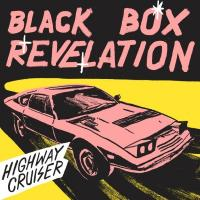 Black Box Revelation - Highway Cruiser (LP)