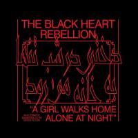 Black Heart Rebellion - A Girl Walks Home Alone At Night (LP)