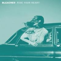 Bleached - Ride Your Heart (cover)