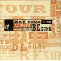 Dylan, Bob Tribute - May Your Song Always Be Sung (LP) (cover)