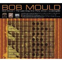 Mould, Bob - Bob Mould + Last Dog And Pony Show + LiveDog98 (3CD) (cover)