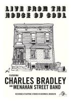Bradley, Charles - Live From The House Of Soul (DVD)