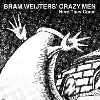 Bram Weijters' Crazy Men - Here They Come (LP)