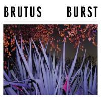 Brutus - Burst (Transparent Vinyl) (LP)