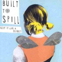 Built To Spill - Keep It Like A Secret (cover)