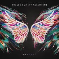 Bullet For My Valentine - Gravity (Deluxe)