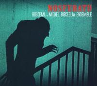 Buscemi & Michel Bisceglia Ensemble - Nosferatu