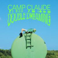 Camp Claude - Double Dreaming (LP)