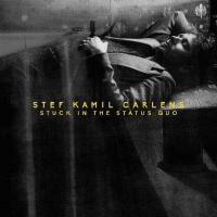 Carlens, Stef Kamil - Stuck In the Status Quo (LP+Download)